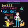 Allys World: Dates, Double Dates and Big, Big Trouble (Unabridged) Audiobook, by Karen McCombie