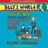Allys World: Sisters, Super Creeps and Slushy, Gushy Love Songs (Unabridged), by Karen McCombie