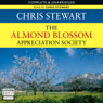 The Almond Blossom Appreciation Society (Unabridged) Audiobook, by Chris Stewart