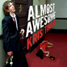 Almost Awesome Audiobook, by Kris Tinkle