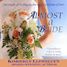 Almost a Bride (Unabridged), by Kimberly Llewellyn
