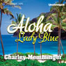 Aloha, Lady Blue (Unabridged) Audiobook, by Charley Memminger