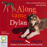 Along Came Dylan (Unabridged), by Stephen Foster