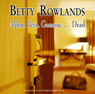 Alpha, Beta, Gamma, Dead (Unabridged) Audiobook, by Betty Rowlands