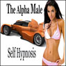 Alpha Male Self-Hypnosis Collection: Energy, Vitality, Confidence, Self-Hypnosis, Self-Help, NLP (Unabridged) Audiobook, by Erick Brown Hypnosis