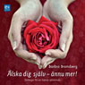 alska dig sjalv - annu mer! (Love Yourself - Even More!) (Unabridged), by Barbro Bronsberg