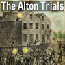 The Alton Trials (Unabridged) Audiobook, by William S Lincoln