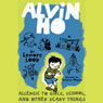 Alvin Ho #1: Allergic to Girls, School, and Other Scary Things (Unabridged) Audiobook, by Lenore Look