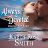 Always Devoted: Search for Love, Book 3 (Unabridged) Audiobook, by Karen Rose Smith