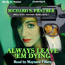 Always Leave Em Dying: Shell Scott Mystery Series, Book 9 (Unabridged), by Richard S. Prathe
