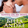 Always on My Mind: The Sullivans, Book 8 (Unabridged) Audiobook, by Bella Andre