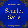 Alye parusa (Scarlet Sails) (Unabridged), by Aleksandr Grin