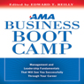 AMA Business Boot Camp: Management and Leadership Fundamentals That Will See You Successfully Through Your Career, by Edward T. Reilly