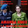 Amanda Knox e il delitto di Perugia (Amanda Knox and the Crime of Perugia): Misteri Italiani Audiobook, by Jacopo Pezzan
