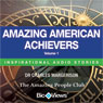 Amazing American Achievers - Volume 1: Inspirational Stories (Unabridged), by Charles Margerison