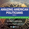 Amazing American Politicians - Volume 1: Inspirational Stories (Unabridged), by Charles Margerison