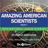 Amazing American Scientists - Volume 1: Inspirational Stories (Unabridged), by Charles Margerison
