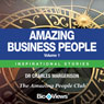 Amazing Business People - Volume 1: Inspirational Stories (Unabridged), by Charles Margerison