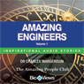 Amazing Engineers - Volume 1: Inspirational Stories (Unabridged), by Charles Margerison