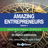 Amazing Entrepreneurs - Volume 1: Inspirational Stories (Unabridged), by Charles Margerison