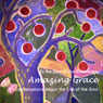 Amazing Grace: 13 Conversations About the Life of the Soul (To The Best of Our Knowledge), by Jim Fleming