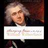 Amazing Grace in the Life of William Wilberforce (Unabridged), by John Piper