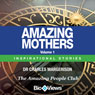 Amazing Mothers - Volume 1: Inspirational Stories (Unabridged), by Dr. Charles Margerison