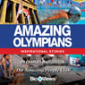 Amazing Olympians: Inspirational Stories (Unabridged), by Charles Margerison