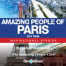Amazing People of Paris: Inspirational Stories (Unabridged), by Charles Margerison