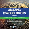Amazing Psychologists, Volume 1: Inspirational Stories (Unabridged), by Charles Margerison