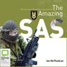 The Amazing SAS (Unabridged) Audiobook, by Ian McPhedran