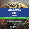 Amazing Spies - Volume 1: Inspirational Stories (Unabridged), by Charles Margerison