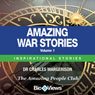Amazing War Stories - Volume 1: Inspirational Stories (Unabridged), by Charles Margerison