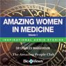Amazing Women in Medicine - Volume 1: Inspirational Stories (Unabridged) Audiobook, by Charles Margerison