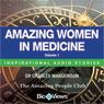 Amazing Women in Medicine - Volume 1: Inspirational Stories (Unabridged), by Charles Margerison