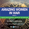 Amazing Women in War - Volume 1: Inspirational Stories (Unabridged) Audiobook, by Charles Margerison