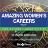 Amazing Womens Careers - Volume 1: Inspirational Stories (Unabridged), by Charles Margerison
