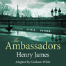The Ambassadors (Dramatised), by Henry James