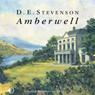 Amberwell (Unabridged) Audiobook, by D. E. Stevenson