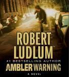 The Ambler Warning (Unabridged), by Robert Ludlum