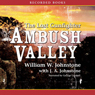Ambush Valley: The Last Gunfighter #17 (Unabridged) Audiobook, by William Johnstone