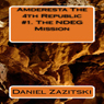 Amderesta The 4th Republic: The NDEG Mission, Book 1 (Unabridged) Audiobook, by Daniel Zazitski