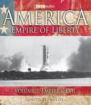 America - Empire of Liberty Vol. 3: Empire and Evil (Unabridged) Audiobook, by David Reynolds