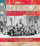 America - Empire Of Liberty: Volume 1: Liberty And Slavery (Unabridged) Audiobook, by David Reynolds