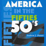 America in the Fifties: America in the Twentieth Century (Unabridged) Audiobook, by Andrew J. Dunar