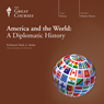 America and the World: A Diplomatic History, by The Great Courses