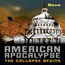 American Apocalypse: The Collapse Begins (Unabridged), by Nova