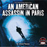 An American Assassin in Paris (Unabridged), by Vincent Mazzara