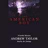 The American Boy (Unabridged) Audiobook, by Andrew Taylor