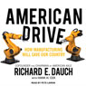 American Drive: How Manufacturing Will Save Our Country (Unabridged) Audiobook, by Hank H. Cox